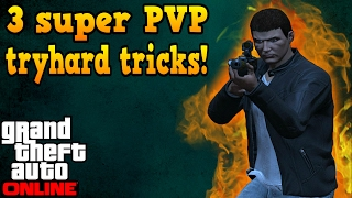 GTA online guides - 3 Very useful tricks for PVP