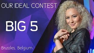 BIG 5 | Our Ideal Song Contest #4 (Brussels, Belgium)