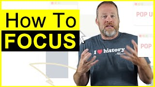 How to Focus - Learn How You Can Focus Without Getting Distracted