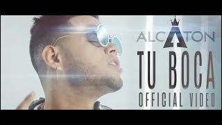 Alcaton - Tu Boca (Video Oficial)