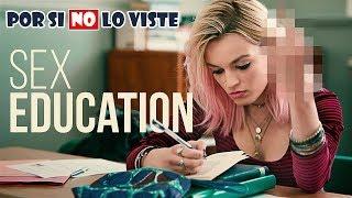Por si no lo viste: SEX EDUCATION
