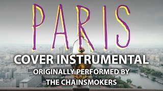 Paris (Cover Instrumental) [In the Style of The Chainsmokers]