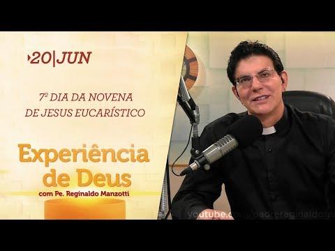 Experiência de Deus | 20-06-2019 | 7º Dia da Novena de Jesus Eucarístico