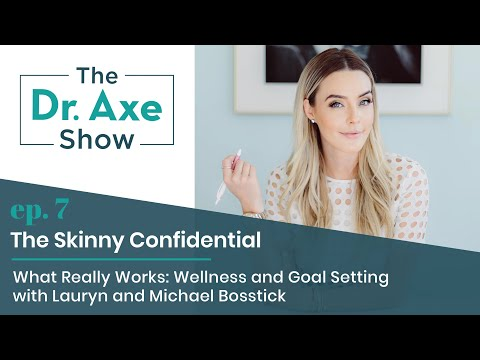 Wellness and Goal Setting with Lauryn + Michael Bosstick | The Dr. Axe Show | Podcast Episode 7