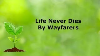 Life Never Dies ( A Buddhist Song with Lyrics )