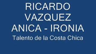Ricardo Vazquez Anica - Ironia