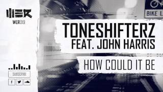 Toneshifterz feat. John Harris - How Could It Be