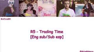 R5 - Trading Time [Eng sub/Sub esp]