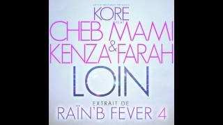 RAINB FEVER 4 - KORE PRESENTE CHEB MAMI - KENZA FARAH : LOIN