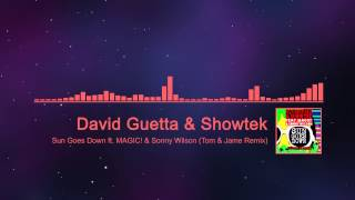 [Prog House] David Guetta & Showtek - Sun Goes Down ft. MAGIC! & Sonny Wilson (Tom & Jame Remix)