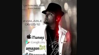 Anthony T - La Soledad New Bachata 2014 Feat. 24Kilatez