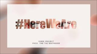 JoBee Project - #HereWeAre prod. TMB The Beatmaker (Official Audio)