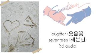 laughter (웃음꽃) | seventeen (세븐틴) [3d audio]