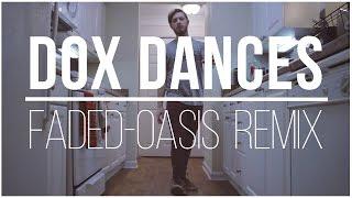 Dox Dances - Faded (Oasis Remix)