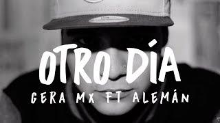 Gera MXM Ft Alemán - Otro Día (VideoClip Oficial 2014)