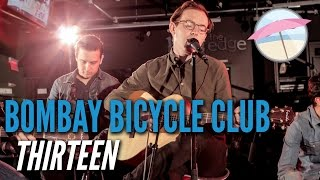 Bombay Bicycle Club - Thirteen (Live at the Edge)