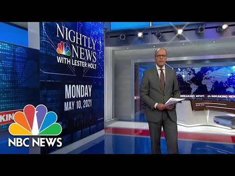 NBC Nightly News Broadcast (Full) - May 10th, 2021 | NBC Nightly News