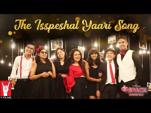 The Isspeshal Yaari Song | 6 Pack Band 2.0 | Neha Kakkar