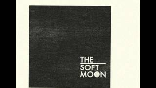Soft Moon - Out of Time