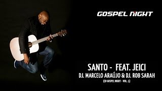 Santo - DJ. Marcelo Araujo & DJ. Rob Sarah - Feat. Jeici