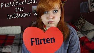 #2 PLATTDEUTSCH FÜR ANFÄNGER | FLIRTEN
