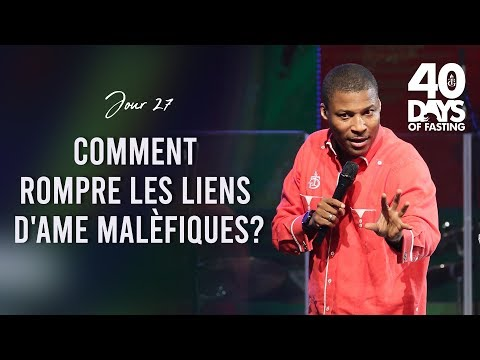 Pasteur Grégory Toussaint | 40 DAY FAST 2019 | Comment rompre les liens d'ame maléfiques?