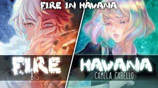 ◤Nightcore◢ ↬ F𝔦re in Havana [Switching Vocals   Mashup]