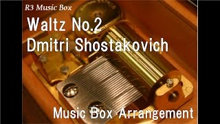Waltz No.2/Dmitri Shostakovich [Music Box]