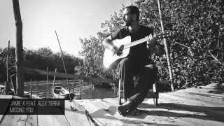 Jamie X feat. Alex Serra - Missing You