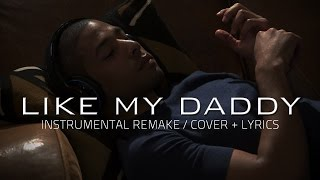 Empire Cast - Like My Daddy (INSTRUMENTAL REMAKE + LYRICS) ft. Jussie Smollett | IJ Beats Music