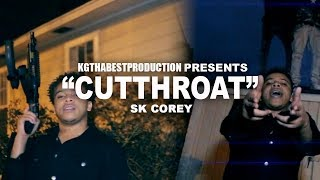 SK Corey - Cutthroat (Official Video) Shot By @KGthabest
