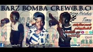 Barz Bomba Crew(B.B.C)-Hatukati tamaa official hd audio
