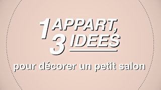 1 APART, 3 IDÉES POUR DÉCORER UN PETIT SALON