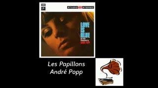 ANDRÉ POPP * LES PAPILLONS