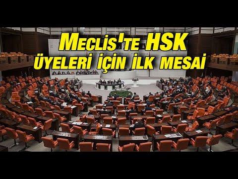Meclis'te HSK üyeleri için ilk mesai