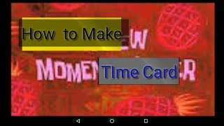 How To make Time card | A few Moment Later Spongebob squarepants