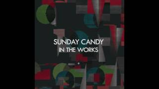 In the Works - Sunday Candy [feat. X-Phaze & Eden Jacob] (Official Audio)