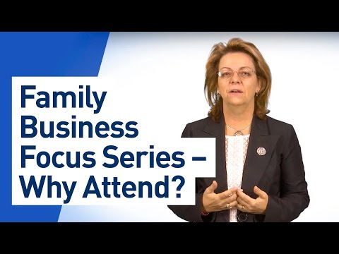 Family Business Focus Series – Why Attend?