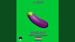 Eggplant Afrobeat Feat. AStar & EDouble