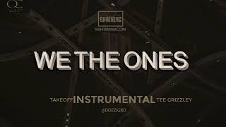 "Takeoff x Tee Grizzley - ""We the Ones"" (Official INSTRUMENTAL)"