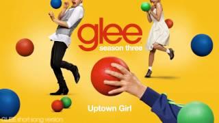Glee - Uptown Girl - Episode Version [Short]