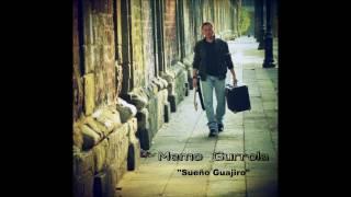 """MEMO GURROLA """"SUEÑO GUAJIRO"""""""
