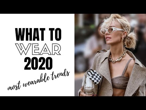 Video: Top Wearable Fashion Trends 2020 | How To Style