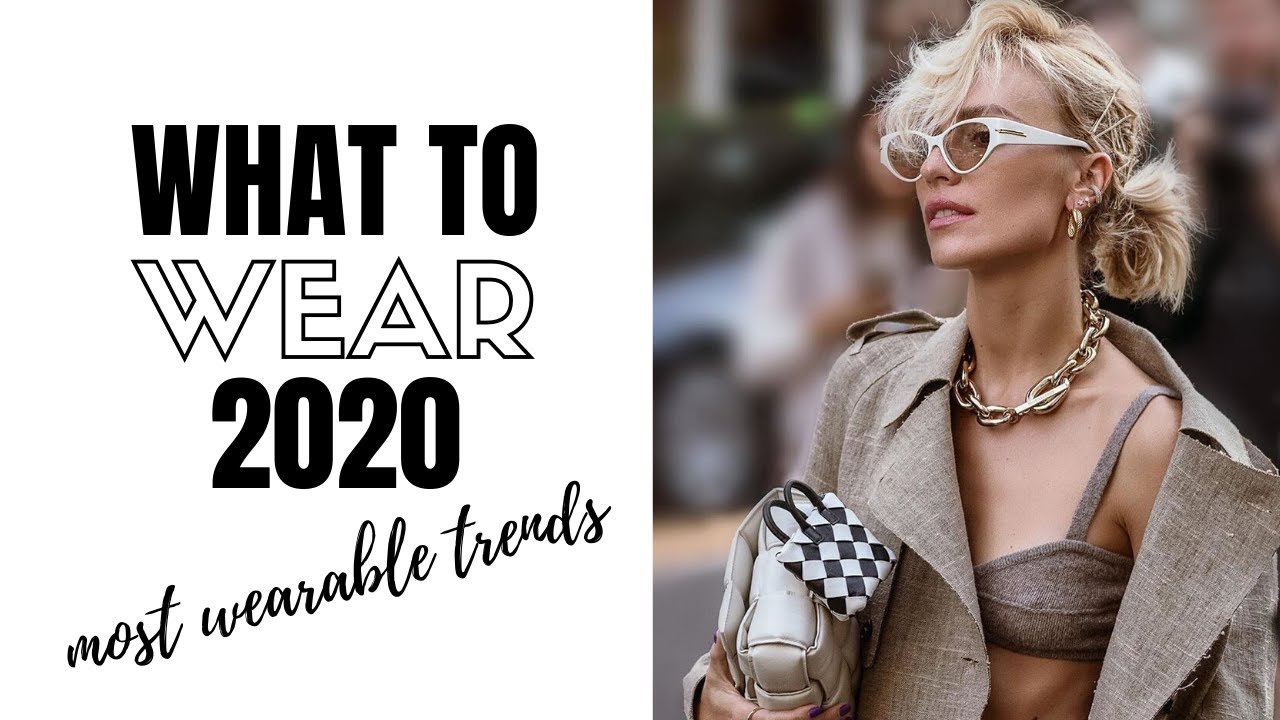 Top Wearable Fashion Trends 2020   How To Style