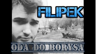 Filipek- Oda do Borysa (Bedoes vs Filipek)