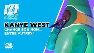 Kanye West change son nom... Entre autres ! / IZI NEWS