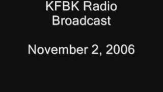 KFBK Radio Broadcast November 2, 2006