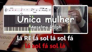Única Mulher - Anselmo Ralph - Karaoke para flauta - Educação Musical