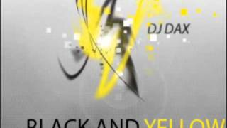 Black and Yellow Remix by DJ Dax