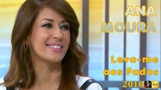 Ana Moura *2016 TVI* Leva-me aos Fados